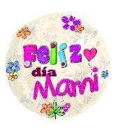 "18"" Feliz dia Mami ""Happy Mommy's Day"""