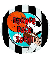 "17"" Bounce Back Soon Sports Foil Balloon"