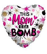 "17"" This Mom Is Da Bomb Foil Balloon"