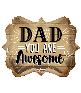 "18"" Dad Awesome Foil Balloon"