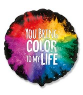 """18"""" You Bring Color to My Life Foil Balloon"""