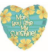 """17"""" Mom You Are Sunshine Foil Balloons"""
