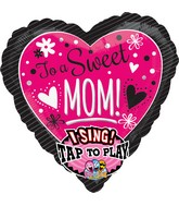 "29"" Singing Balloon Sweet Mom Balloon"