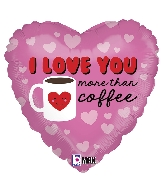 "18"" MAX Float Balloon I Love You More Than Coffee"