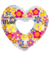 "36"" I Love You Mom! Shape Clearview Balloon"