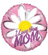 """18"""" I Love You Mom Daisy Balloon"""