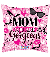 """18"""" Mom You Are Gorgeous Hollographic Foil Balloon"""