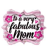 """18"""" Fabulous Mom Shape Foil Balloon"""