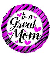 "18"" To A Great Mom Zebra Pattern Foil Balloon"