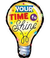 "40"" You're Time to Shine Balloon"